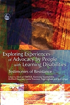 Exploring experiences of advocacy by people with learning disabilities : testimonies of resistance