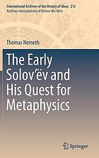 The Early Solov'ëv and his quest for metaphysics