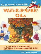 No Experience Required! Water-Soluble Oils.