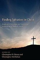 Finding salvation in Christ : essays on christology and soteriology in honor of William P. Loewe
