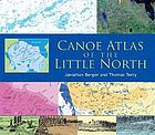 Canoe atlas of the Little North