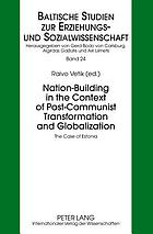 Nation-building in the context of post-communist transformation and globalization : the case of Estonia