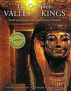 The complete Valley of the Kings : tombs and treasures of Egypt's greatest pharaohs