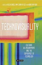 Technovisuality : cultural re-enchantment and the experience of technology