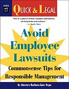 Avoid employee lawsuits : commonsense tips for responsible management
