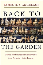 Back to the Garden: Nature and the Mediterranean World from Prehistory to the Present cover image