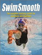 Swim Smooth : the Complete Coaching System for Swimmers & Triathletes.