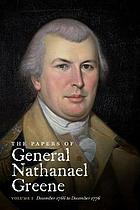 The papers of General Nathanael Greene / 1 : December 1766 - December 1776.