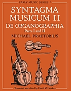 Syntagma musicum. II, De organographia : parts I and II