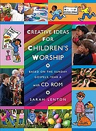 Creative ideas for children's worship : based on the sunday gospels, year A