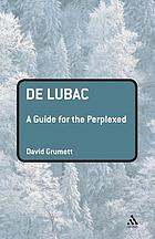 De Lubac : a guide for the perplexed