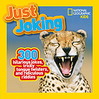 Just joking : 300 hilarious jokes, tricky tongue twisters, and ridiculous riddles.
