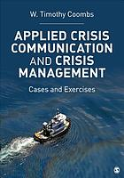 Applied crisis communication and crisis management : cases and exercises