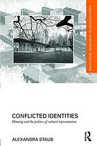 Conflicted identities. Housing and the politics of cultural representation