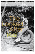The looked after kid : my life in a children's home