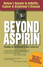 Beyond aspirin : nature's answer to arthritis, cancer & Alzheimer's disease