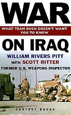 War on Iraq : what team Bush doesn't want you to know