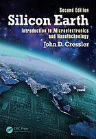 Silicon earth : introduction to microelectronics and nanotechnology