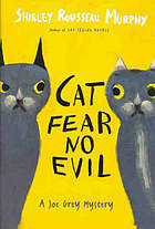 Cat fear no evil : a Joe Grey mystery
