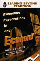 Leading beyond tradition : exceeding expectations in any economy