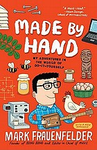 Made by hand : my adventures in the world of do-it-yourself