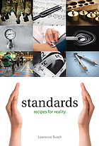 Standards : recipes for reality