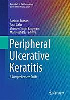 Peripheral ulcerative keratitis : a comprehensive guide