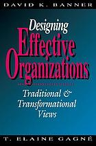 Designing effective organizations : traditional & transformational views