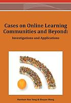 Cases on online learning communities and beyond : investigations and applications