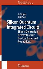 Silicon quantum integrated circuits : silicon-germanium heterostructure devices : basics and realisations