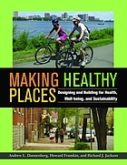 Making healthy places : designing and building for health, well-being, and sustainability