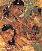 The Ajanta caves : ancient paintings of Buddhist India