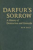 Darfur's sorrow : a history of destruction and genocide