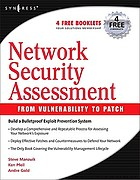 Network security assessment : from vulnerability to patch