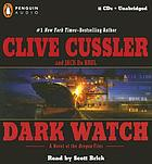 Dark watch : [a novel of the Oregon files]