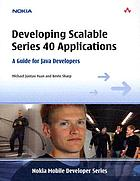 Developing scalable series 40 applications : a guide for Java developers