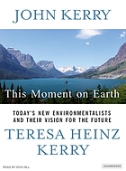 This moment on Earth : [today's new environmentalists and their vision for the future]