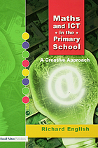 Maths and ICT in the primary school : a creative approach