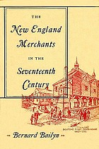 The new England merchants in the seventheenth century.