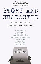 Story and character : interviews with British screenwriters