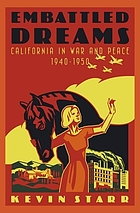 Embattled dreams : California in war and peace, 1940-1950