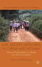 Civil society networks in China and Vietnam : informal pathbreakers in health and the environment