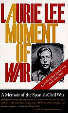 A moment of war : a memoir of the Spanish Civil War