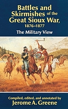 Battles and skirmishes of the Great Sioux War, 1876-1877 : the military view