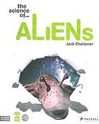 The science of-- aliens