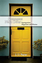Strangers next door : immigration, migration, and mission