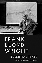 Frank Lloyd Wright : essential texts