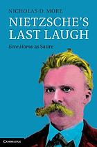 Nietzsche's last laugh : Ecce Homo as satire