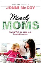 Miserly moms : living well on less in a tough economy