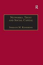 Networks, trust and social capital : theoretical and empirical investigations from Europe